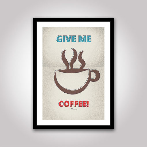 Give me coffee! Please... poster