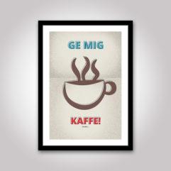 Ge mig kaffe! Snälla... poster