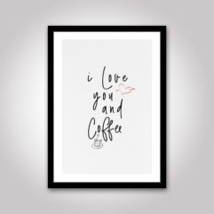 i love you and coffee poster