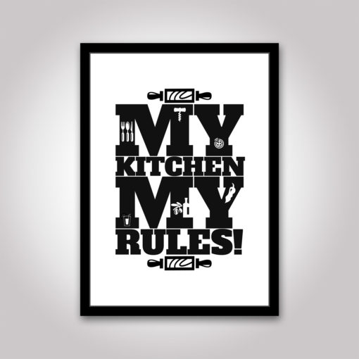 my kitchen my rules! poster