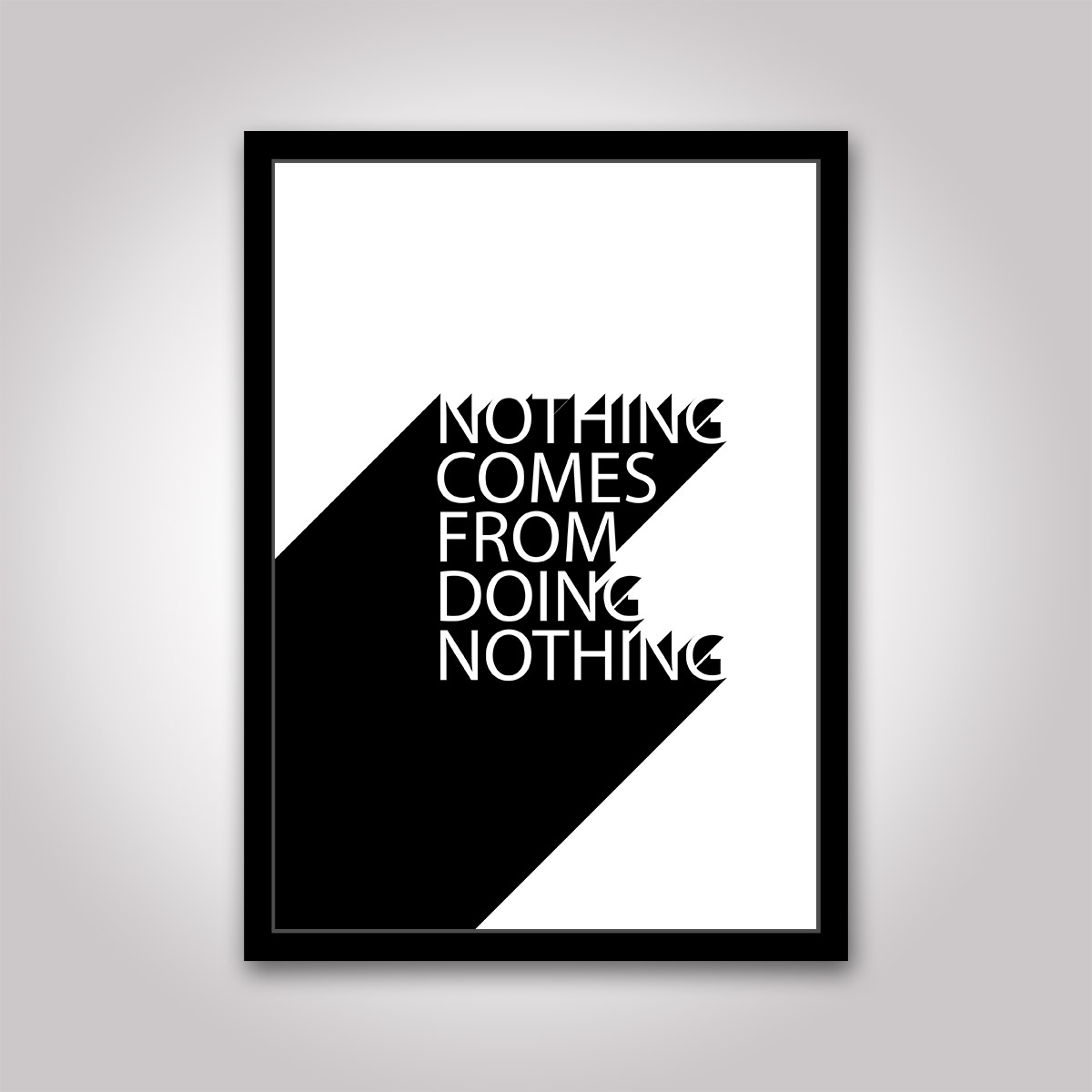 Poster: Nothing comes from doing nothing